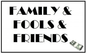 FAMILY & FOOLS & FRIENDS